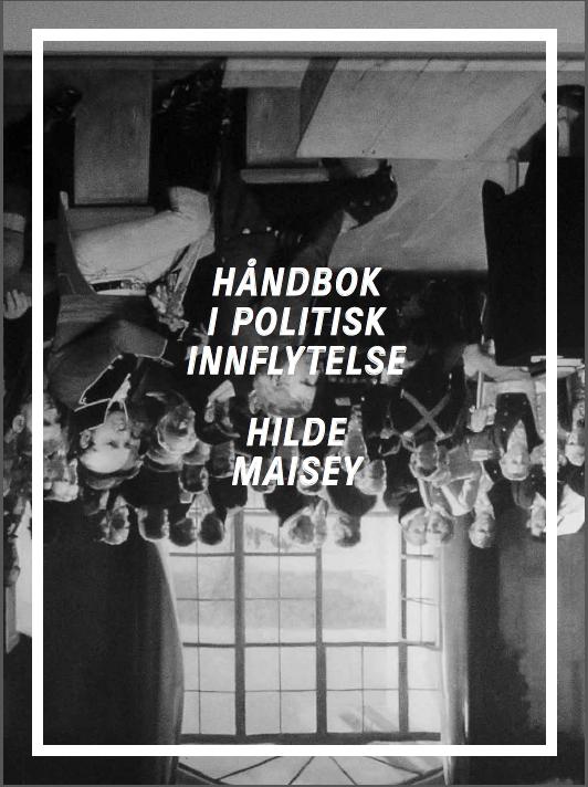 """Forsiden av Hilde Maiseys """"Håndbok i politisk innflytelse"""", fra utstillingen """"1814 Revisited""""."""